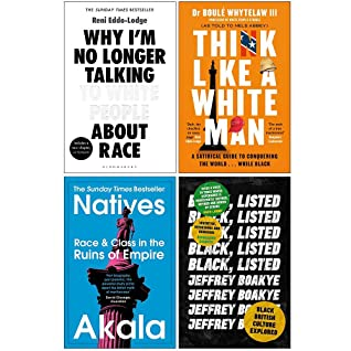 Why I'm No Longer Talking to White People About Race / Think Like a White Man / Natives / Black Listed