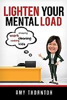 Lighten Your Mental Load