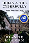 Holly & the Cyberbully (The Holly Lewis Mystery #11)