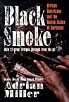 Black Smoke by Adrian Miller