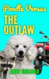Poodle Versus The Outlaw (Cottage Country Cozy Mysteries Book 8)