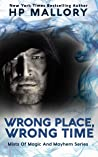 Wrong Place, Wrong Time: An Epic Fantasy Romance Series (Mists of Magic and Mayhem Series Book 8)