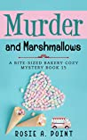 Murder and Marshmallows (A Bite-sized Bakery Cozy Mystery Book 15)