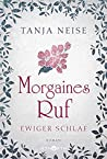 Morgaines Ruf by Tanja Neise