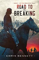Road to The Breaking (Road to the Breaking, #1)