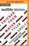 Thicker than Water by Tyler Shultz