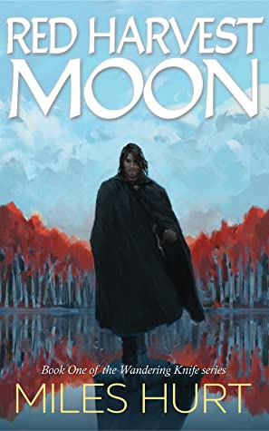 Red Harvest Moon (The Wandering Knife Book One)