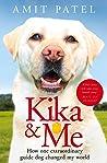 Kika  Me: How One Extraordinary Guide Dog Changed My World
