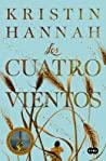 Los cuatro vientos by Kristin Hannah
