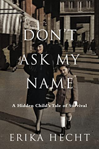 Don't Ask My Name: A Survivor's Story of Lies and Deceptions