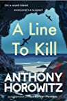 A Line To Kill (Hawthorne and Horowitz Mystery, #3)