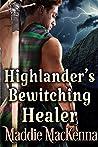 Highlander's Bewitching Healer: A Steamy Scottish Historical Romance Novel