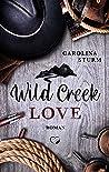 Wild Creek Love: Liebesroman