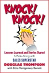 Knock! Knock!: Lessons Learned and Stories Shared (a Ride-Along with Sales Superstar Douglas Thompson)