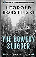 The Bowery Slugger (Alex Cohen)