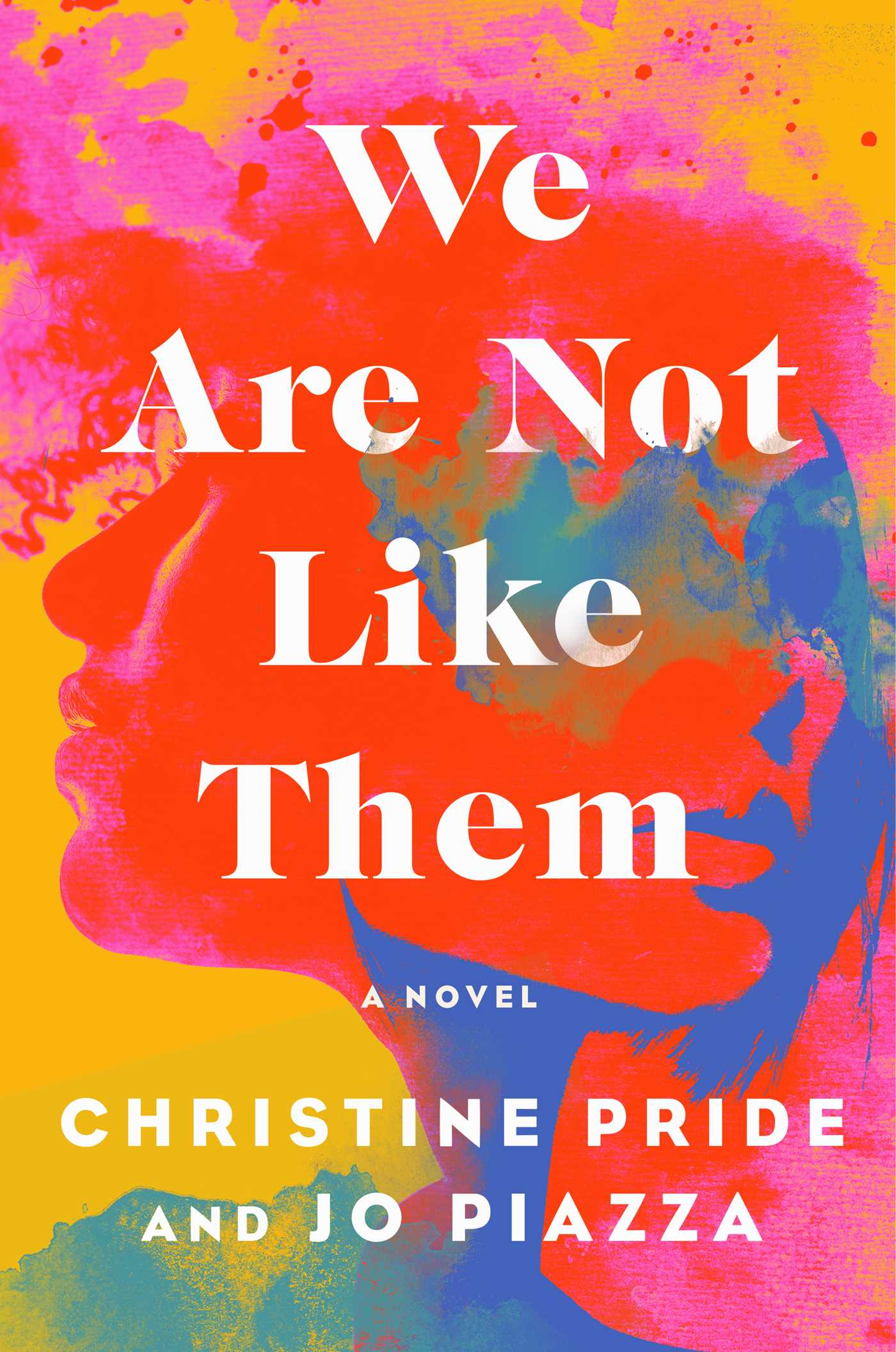 We Are Not Like Them by Christine Pride and Jo Piazza