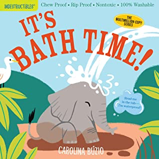 It's Bath Time! Indestructibles by Carolina Búzio
