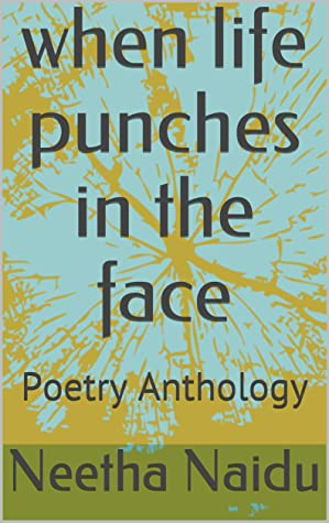 when life punches in the face: Poetry Anthology