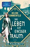 Das Leben, ein ewiger Traum: Die Polizeiärztin, Roman (Die Berlin-Saga 1)