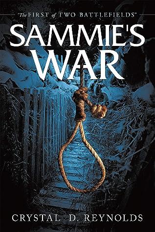"Sammie's War: ""The First of Two Battlefields"""