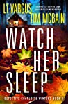 Watch Her Sleep (Charlotte Winters, #3)