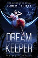 Dream Keeper (The Dark Dreamer Trilogy Book 1)