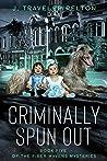 Criminally Spun Out: Book 5 of the Fiber Maven's Mysteries