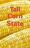 Tall Corn State: An Iowa Story