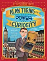 Alan Turing and the Power of Curiosity (My Super Science Heroes)