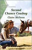 Second Chance Cowboy: A Clean Romance (Heroes of Shelter Creek Book 5)