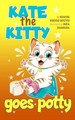 Kate the Kitty Goes Potty : Potty Training for Toddlers. Step-by-Step Guided Story (Kate the Kitty Series Book 1)