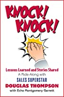 Knock! Knock! Lessons Learned and Stories Shared (a Ride-Along with Sales Superstar Douglas Thompson)