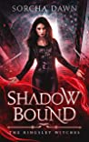 Shadow Bound: A Vampire & Witches Paranormal Romance (The Kingsley Witches Book 1)