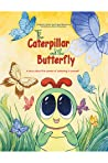 The Caterpillar and the Butterfly: A story about the power of believing in yourself