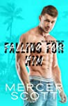 Falling for Him: ...