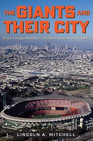 The Giants and Their City: Major League Baseball in San Francisco, 1976–1992