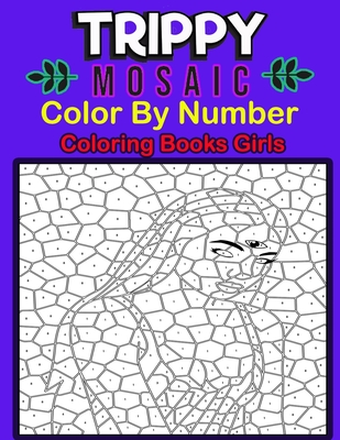 Trippy Mosaic Color By Number Coloring Books Girls: Activity Book: 50 Animal Themed Coloring Pages for Children Ages 3-10