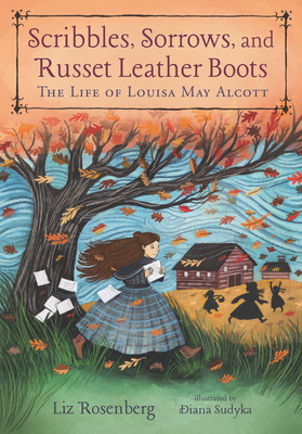 Scribbles, Sorrows, and Russet Leather Boots by Liz Rosenberg