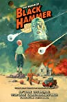 The World of Black Hammer: Library Edition, Volume 3