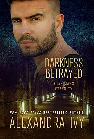 Darkness Betrayed (Guardians of Eternity, #17)