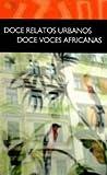 Doce relatos urbanos, doce voces africanas