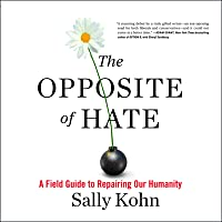 The Opposite of Hate Lib/E: A Field Guide to Repairing Our Humanity