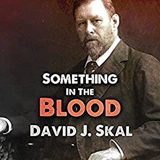 Something in the Blood Lib/E: The Untold Story of Bram Stoker, the Man Who Wrote Dracula