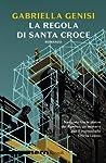 La regola di Santa Croce (Chicca Lopez, #2)