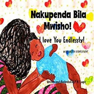Nakupenda Bila Mwisho! I Love You Endlessly!