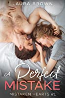 A Perfect Mistake (Mistaken Hearts #1)