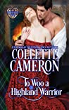 To Woo a Highland Warrior, Second Edition (Heart of a Scot Book 4)