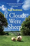If Clouds Were Sheep: a warm and humorous portrait of the shepherding life