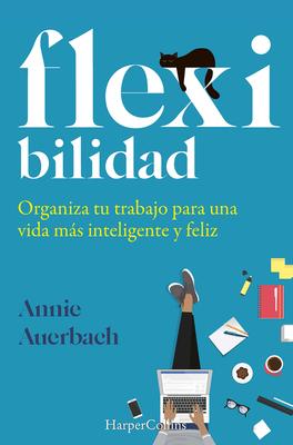 Flex-ibilidad  (Flex. The Modern Woman's Handbook - Spanish Edition)