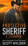 Protective Sheriff Daddy: An Age Play, DDlg, Instalove, Standalone, Romance (Daddy's Little Girl Series Book 3)